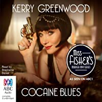 Cocaine Blues (       UNABRIDGED) by Kerry Greenwood Narrated by Stephanie Daniel