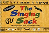 img - for The Singing Sack: 28 Song-stories from Around the World (Classroom Music) book / textbook / text book