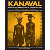 Kanaval: Vodou, Politics and Revolution on the Streets of Haitiby Leah Gordon