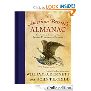 Free Kindle Book: The American Patriot's Almanac: Daily Readings on America, by William J. Bennett, John T.E. Cribb. Publisher: Thomas Nelson; Rev Upd Ex edition (September 28, 2010)