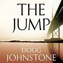 The Jump (       UNABRIDGED) by Doug Johnstone Narrated by Caroline Guthrie