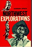 img - for Northwest Explorations by Gordon Speck (1970-06-02) book / textbook / text book