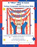 Woodrow for President: A 'Mice' Way to Learn About Voting, Campaigns and Elections (Curriculum Guide)