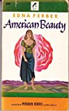 American Beauty (0385040148) by Ferber, Edna