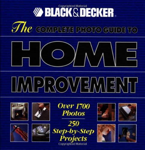 Complete Photo Guide to Home Improvement - Hard-cover - Creative Publishing international - CP-0865735808 - ISBN: 0865735808 - ISBN-13: 9780865735804