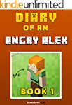 Diary of an Angry Alex: Book 1 [An Un...