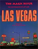 Magic Hour, The: The Convergence of Art and Las Vegas (3775711538) by Lumpkin, Libby