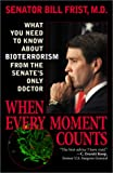 When Every Moment Counts: What You Need to Know About BioterrorismWhen Every Moment Counts: What You Need to Know about Bioterrorism from the Senate's Only Doctor