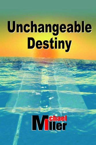 Unchangeable Destiny