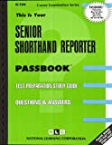 Senior Shorthand Reporter(Passbooks) (Career Examination Series C-724)