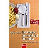 """Das kommt mir nicht auf den Teller: Lebensmittel kritisch unter der Lupevon """"Birgit Frohn"""""""