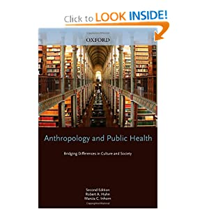 Anthropology and Public Health: Bridging Differences in Culture and Society Robert A. Hahn and Marcia C. Inborn