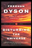 Disturbing The Universe (Sloan Foundation Science Series) (0465016774) by Dyson, Freeman J.