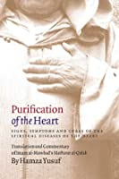Purification of the Heart: Signs, Symptoms, and Cures of the Spiritual Diseases of the Heart