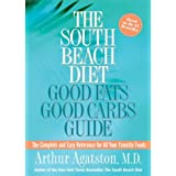 The South Beach Diet Good Fats/Good Carbs Guide: The Complete and Easy Reference for All Your Favorite Foodsby Arthur Agatston