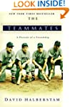 The Teammates: A Portrait of Friendsh...