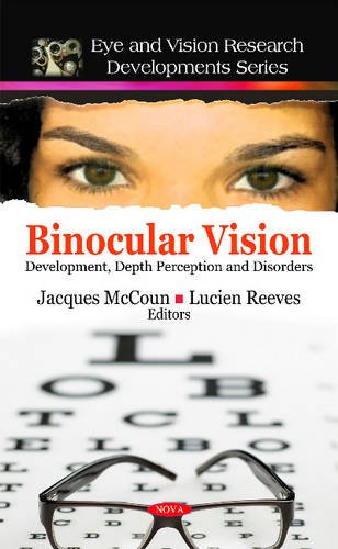 Binocular Vision: Development, Depth Perception and Disorders (Eye and Vision Research Developments)