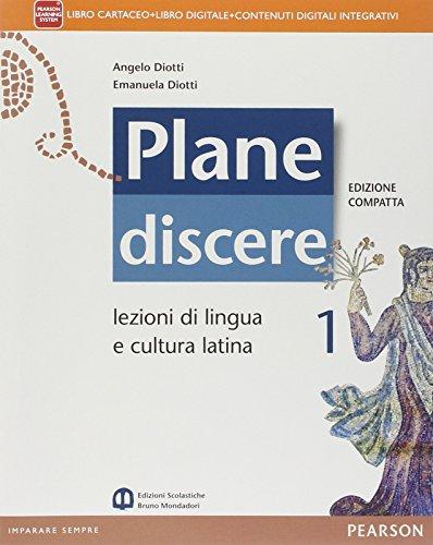 Plane discere. Con Grammatica. Ediz. compatta. Con e-book. Con espansione online. Per i Licei: 1