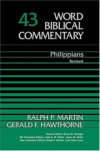 Philippians: Revised (Word Biblical Commentary), RALPH P. MARTIN, GERALD F. HAWTHORNE