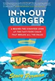Stacy Perman In-N-out Burger: An Unauthorized Behind-the-Counter Look at the Fast-Food Chain That Breaks All the Rules