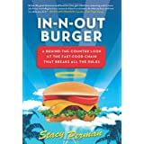 In-N-Out Burger: A Behind-the-Counter Look at the Fast-Food Chain That Breaks All the Rules ~ Stacy Perman