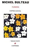 echange, troc Michel Bulteau - Flowers