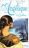 Angélique à Québec (French Edition) (2709616262) by Golon, Anne