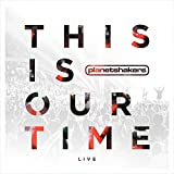 511YBLsfgML. SL160  Planetshakers This Is Our Time