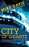 City of Quartz: Excavating the Future in Los Angeles (1844675688) by Davis, Mike
