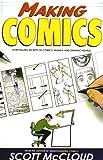 Making Comics: Storytelling Secrets of Comics, Manga, and Graphic Novels (1435261941) by McCloud, Scott