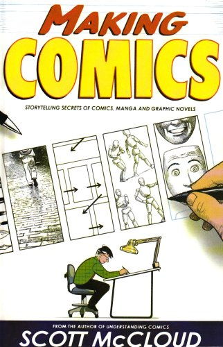 Download Making Comics: Storytelling Secrets of Comics, Manga, and Graphic Novels