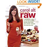 Eating in the Raw: A Beginners Guide to Getting Slimmer Feeling Healthier and Looking Younger the Raw Food Way
