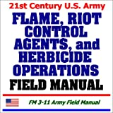 echange, troc Department of Defense - 21st Century U.S. Army Flame, Riot Control Agents, and Herbicide Field Manual