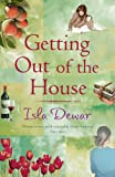 Getting Out of the House (0755325907) by ISLA DEWAR