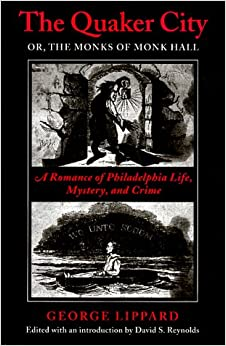 A Romance of Philadelphia Life, Mystery, and Crime - George Lippard