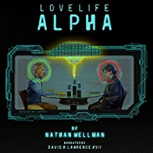 Love Life Alpha Audiobook by Nathan Wellman Narrated by David H. Lawrence XVII
