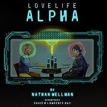 Love Life Alpha | Livre audio Auteur(s) : Nathan Wellman Narrateur(s) : David H. Lawrence XVII