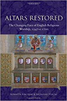 Altars Restored: The Changing Face of English Religious Worship, 1547 ...: http://amazon.co.uk/altars-restored-changing-religious-1547-c-1700/dp/019820700x