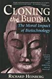 Cloning the Buddha: The Moral Impact of Biotechnology (0835607720) by Heinberg, Richard