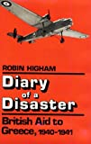 img - for Diary of a Disaster: British Aid to Greece, 1940-1941 book / textbook / text book