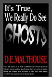 It's True, We Really Do See Ghosts (In The Company Of Ghosts)