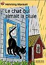 Le Chat qui aimait la pluie par Mankell