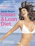 Clean & Lean Diet: 14 Days to Your Best-Ever Body James Duigan
