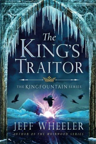 The King's Traitor (The Kingfountain Series)
