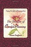 The Treasure of Careful Planning Enjoy the Gift of Organization