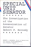 img - for Special Unit Senator: The Investigation of the Assassination of Senator Robert F. Kennedy book / textbook / text book