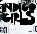 echange, troc Indigo Girls - Rarities