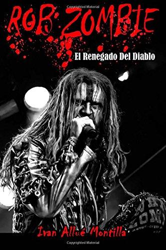 Rob Zombie: El Renegado Del Diablo
