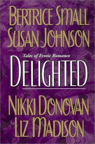 Delighted, Susan Johnson, Nikki Donovan, Liz Madison