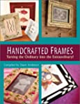 Handcrafted Frames: Turning the Ordin...